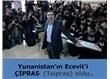 ÇİPRAS  (Tsipras) Yunanistan'ın Ecevit'i oldu..