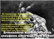 Sözüm Ermeni kinine alet olanlaradır...