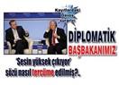 Diplomatik davranmasam başka şey yapardım!