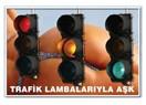 Trafik lambalarıyla aşk 2