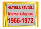 Hatırla Sevgili izleme kılavuzu (1966-1972)