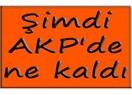 Şimdi AKP'de ne kaldı?