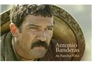 Antonio Banderas: Pancho Villa'dan Barzani'ye