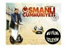 Osmanlı Cumhuriyeti: Türkiye Cumhuriyeti'nin değerini anlatan film