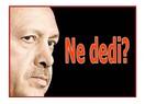 Erdoğan ne dedi?