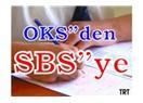 """OKS""""den SBS""""ye… Peki ne değişti?"""