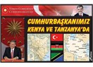 Cumhurbaşkanımız Kenya ve Tanzanya'da!