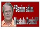 """""""Benim adım Mustafa Denizli"""""""
