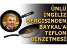 The Economist: Teflon Baykal!