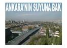 Ankara'nın suyuna bak