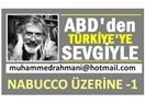 """""""Nabucco"""" Türkiye için bir umut olmaktan öte bir yerlerde mi?"""