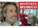 Mustafa Mumcu'yu anlamak için, yaşamak gerekir….