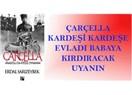 Çarçella - Anadolu'da Ateşle oynamak