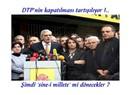 DTP'ye karşı olanlar el kaldırsın !!