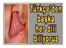 Türkçe'den başka her dili biliyoruz...