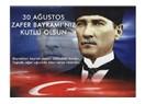 Türk milletinin zafer bayramı kutlu olsun!