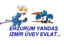 Erzurum Yandaş İzmir Üvey Evlat!