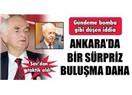 """Referanduma doğru Ankara'da """"esrarengiz"""" görüşmeler devam ediyor: Şimdi de Sav'la Kazan görüşmüşler!"""