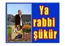 Ya rabbi şükür...