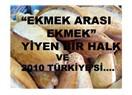 """""""Ekmek arası ekmek"""" yiyen çalışanları ile 2010 Türkiye'si..."""