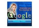 Google money train