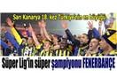 Fenerbahçe Şampiyonluğu büyük coşkuyla kutladı.