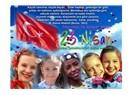 23 Nisan Ulusal Egemenlik ve Çocuk Bayramı'mız kutlu olsun..