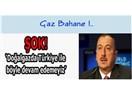 Azerbaycan GAZ yapıyor..