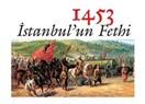 İstanbul'un Fethi: Fatih Sultan Mehmet 1453