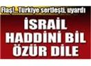 İsrail özür dileyecek