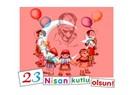 """23 NİSAN'I KUTLADIK SAYIN BAŞBAKANIM"""