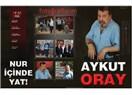 Aykut Oray'ı da kaybettik. Allah rahmet eylesin!