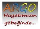 Argo hayatımızın göbeğinde...