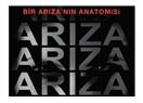 Arıza - Bir Arıza'nın Anatomisi