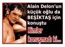 Alain Delon'un küçük oğlu da Beşiktaş için konuştu...