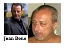 Ben,Jean Reno'ya benziyor muyum?