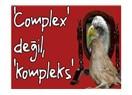 'Complex' değil, 'kompleks'