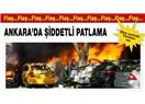 Ankara Kızılay'da Korkunç Patlama !