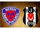 Beşiktaş, 28 yıl sonra Mersin'de (Nemli hava da adamı çarpar)
