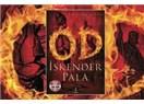 İskender Pala'nın Od'u Anadolu'yu anlayabilmektir…