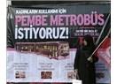 Pembe metrobüs istiyorlar…