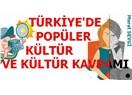 Türkiye'de popüler kültür ve kültür kavramı