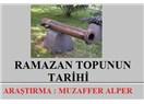 Ramazan Top'unun tarihcesi ( Osmanlı arşiv evrakları üzerinden )