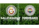 Galatasaray Fenerbahçe Derbisine Bakış