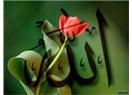 Hilal ve lale; biz millet olarak 'hilâl'i İslam'ın simgesi, 'haç'a karşı bizim simgemiz...
