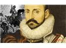 Kendini keşfe çıkan adam; Montaigne