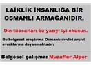 "Osmanlının Dünya'ya armağanı; ""laiklik"""