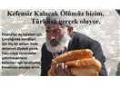 Kefensiz kalacak ölümüz bizim türküsü gerçek oluyor..