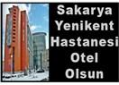 Yenikent Devlet Hastanesi otel olsun...