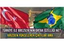 Türkiye-Brezilya arasındaki müthiş benzerlik ve paralellikler